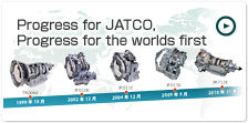 Progress for JATCO, Progress for the worlds first